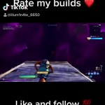 Rate my builds and check out my TikTok ILLUM1N4TE_6650